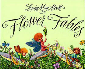 Flower Fables by Louisa May Alcott (1/2)